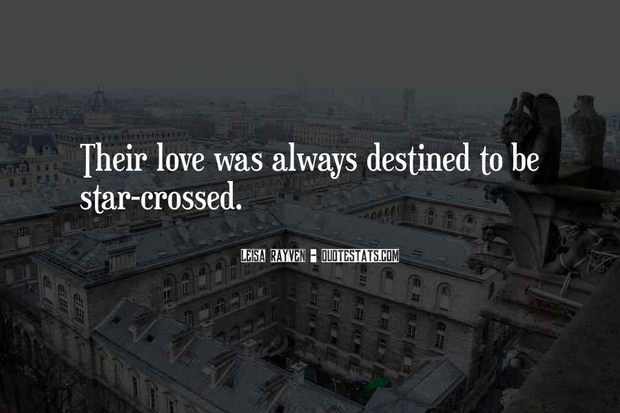 Not Destined Love Quotes #249590