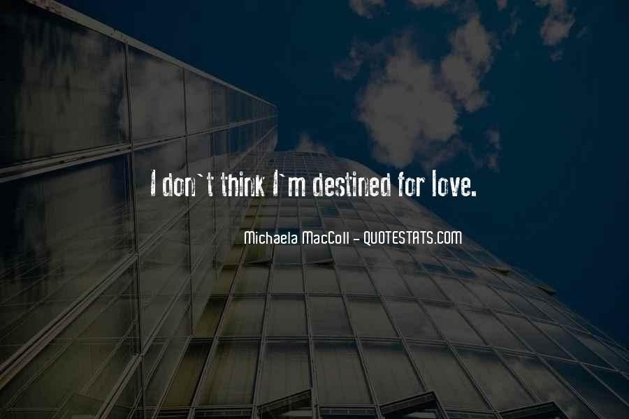 Not Destined Love Quotes #451018