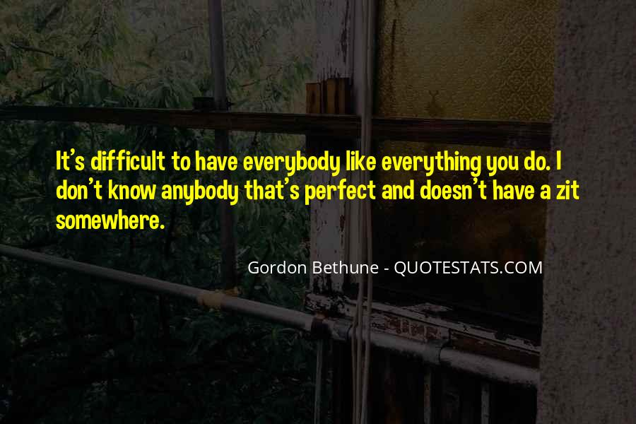 Not Everything Has To Be Perfect Quotes #16619