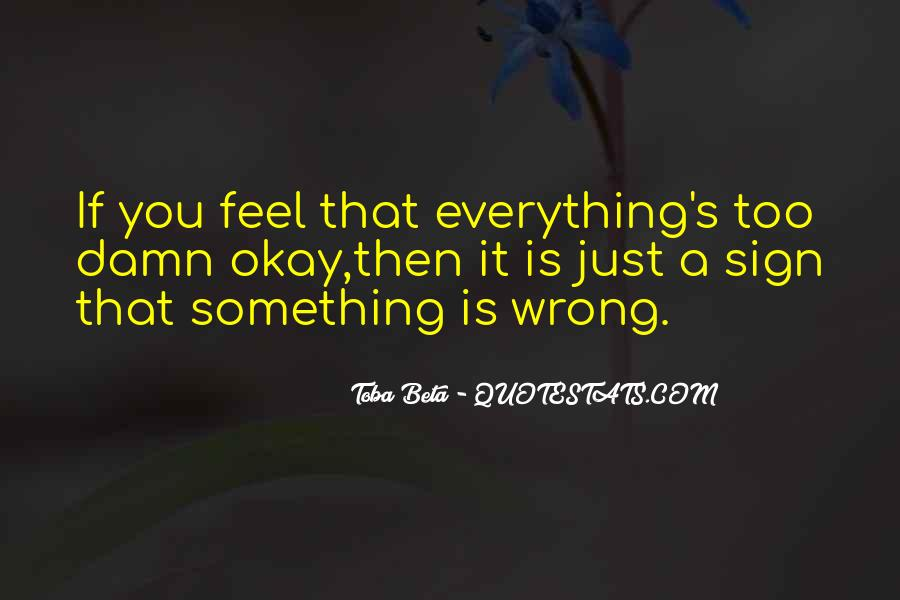 Not Everything Has To Be Perfect Quotes #3429