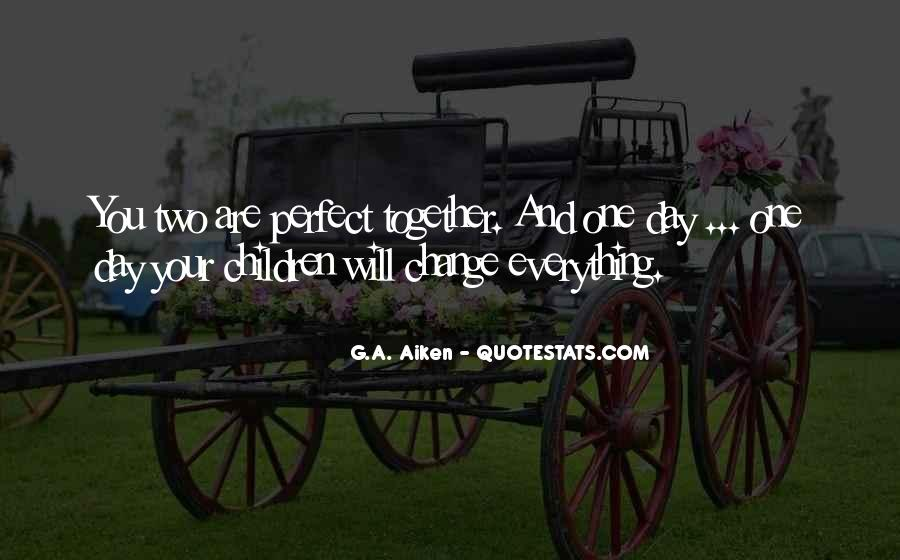Not Everything Has To Be Perfect Quotes #38284