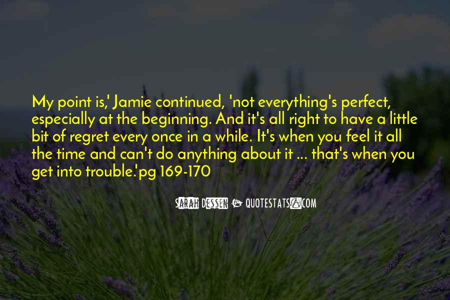 Not Everything Has To Be Perfect Quotes #6901