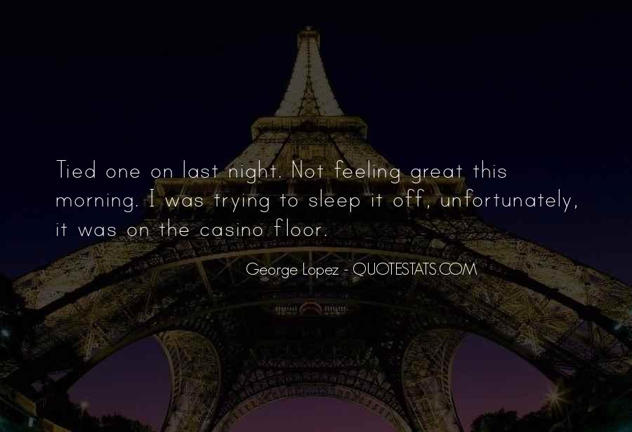 Not Feeling Great Quotes #1129002