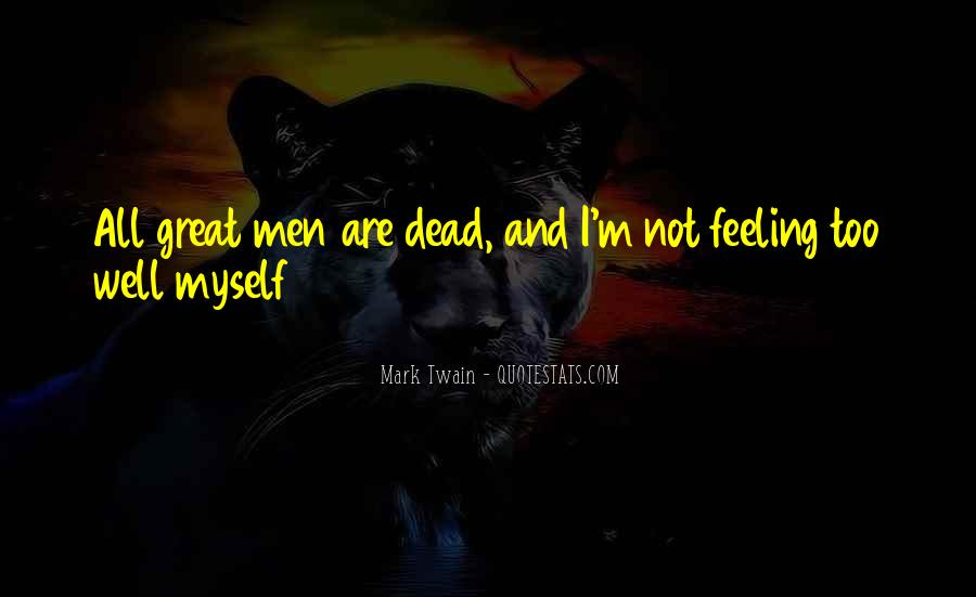 Not Feeling Great Quotes #1592967