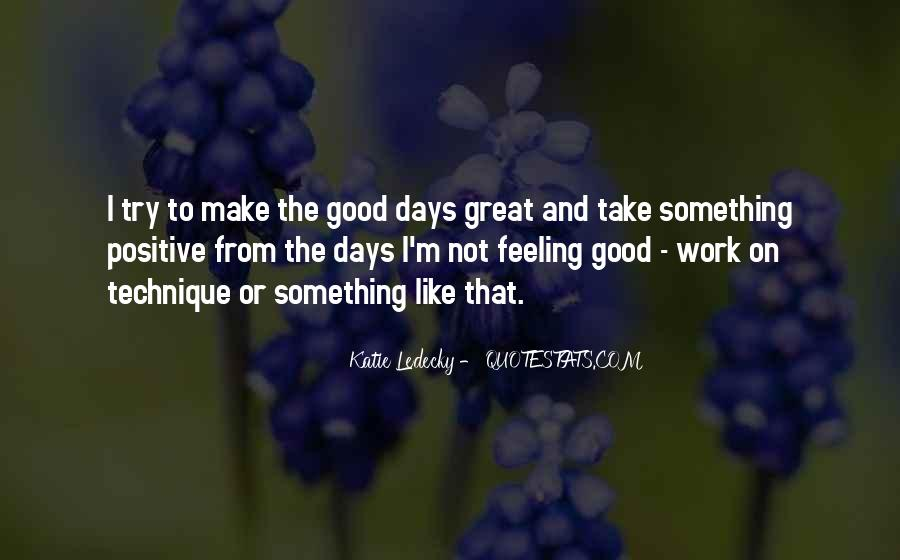 Not Feeling Great Quotes #296508