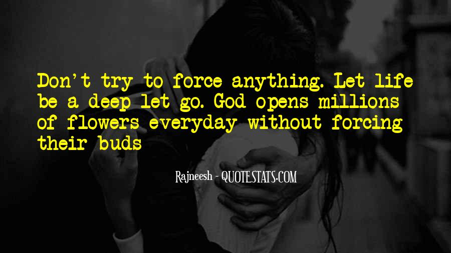 Not Forcing Things Quotes #45195