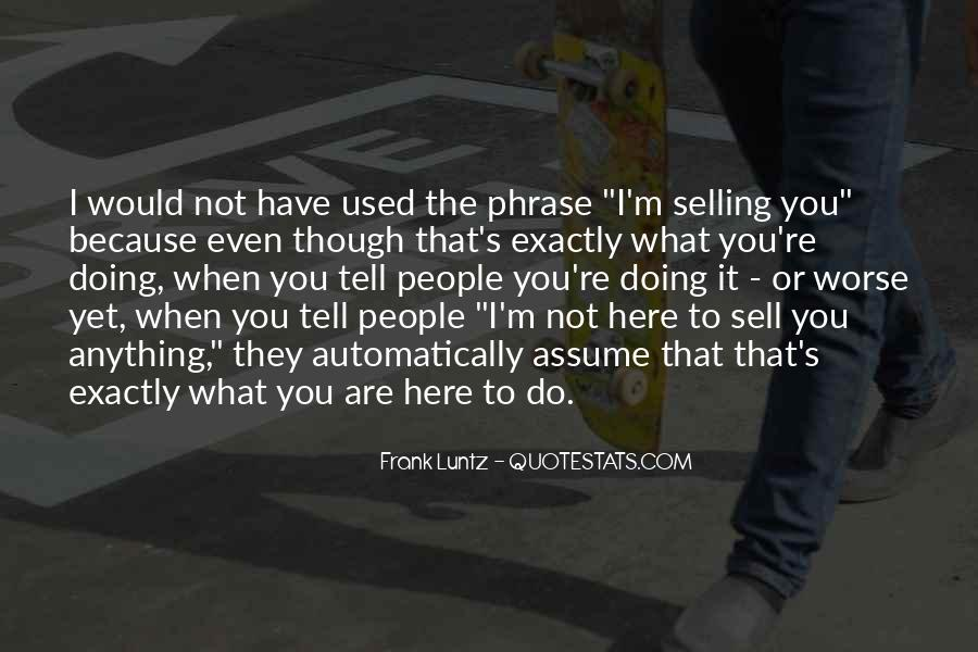 Not Here To Be Used Quotes #371691