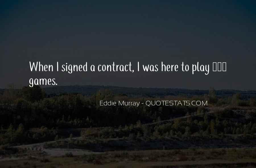 Not Here To Play Games Quotes #1714070