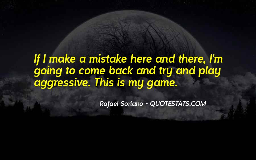 Not Here To Play Games Quotes #1817715