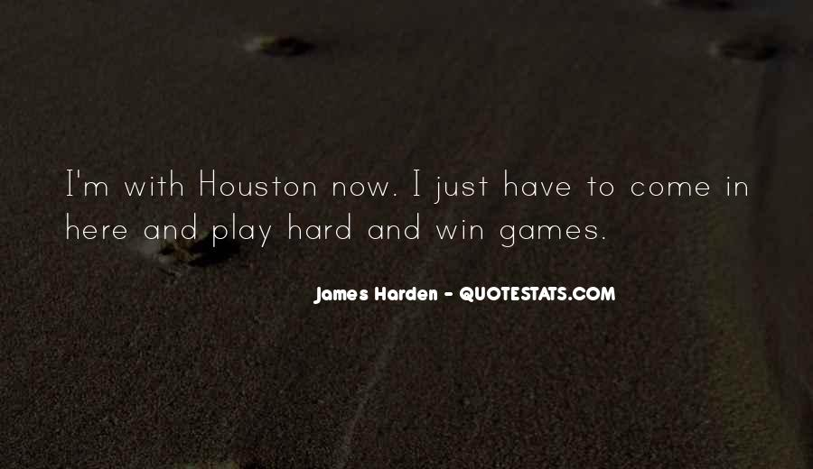Not Here To Play Games Quotes #352704