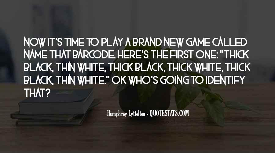 Not Here To Play Games Quotes #448190