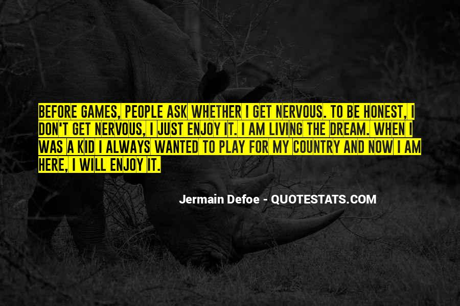 Not Here To Play Games Quotes #632019