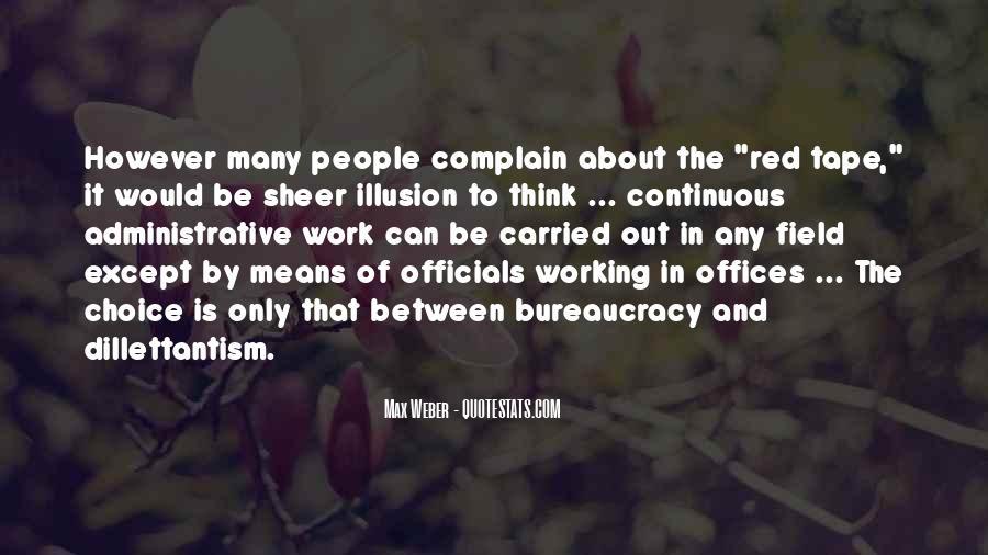 Quotes About Bureaucracy Weber #393446