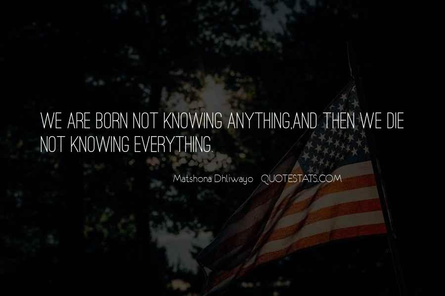 Not Knowing Everything Quotes #1155721