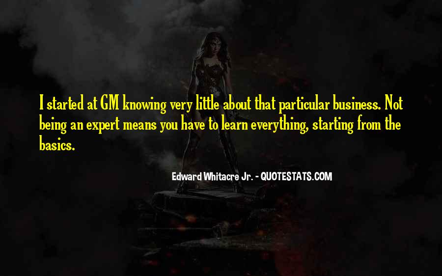 Not Knowing Everything Quotes #1325090