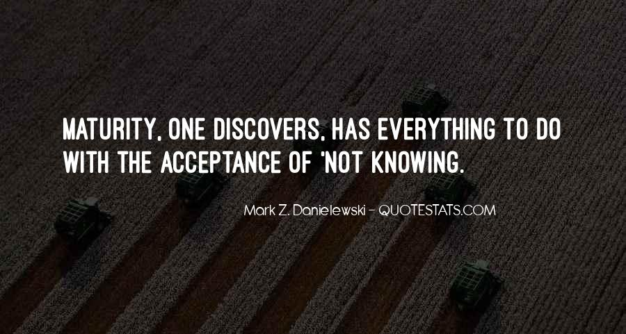 Not Knowing Everything Quotes #203553