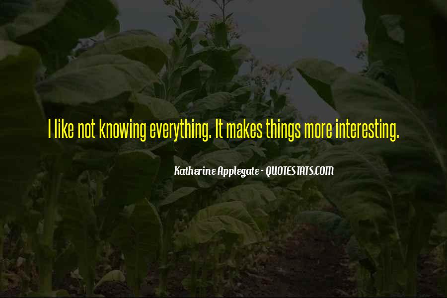 Not Knowing Everything Quotes #365108