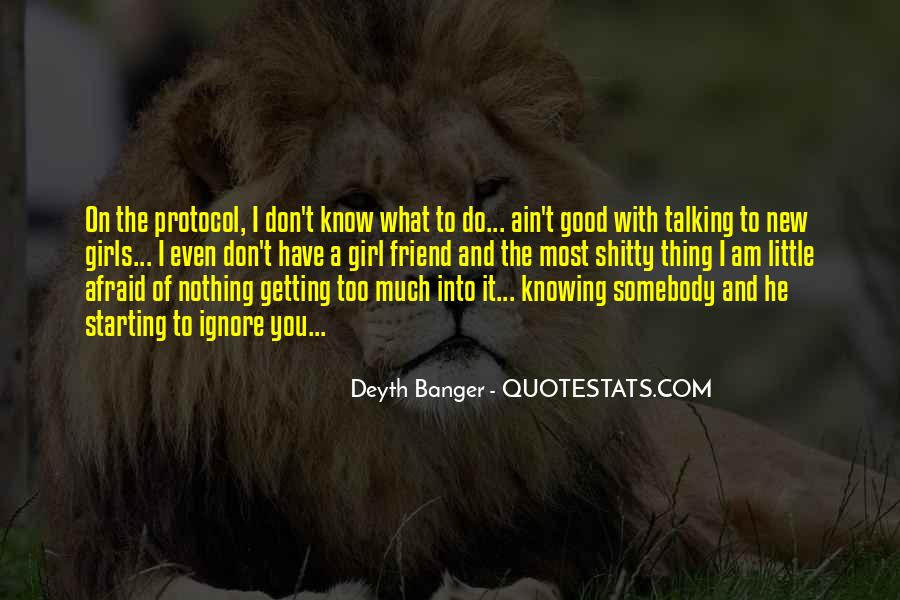 Not Knowing Friend Quotes #1265398