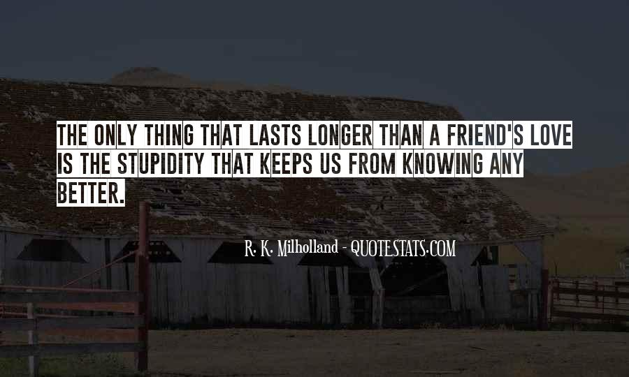 Not Knowing Friend Quotes #1373077
