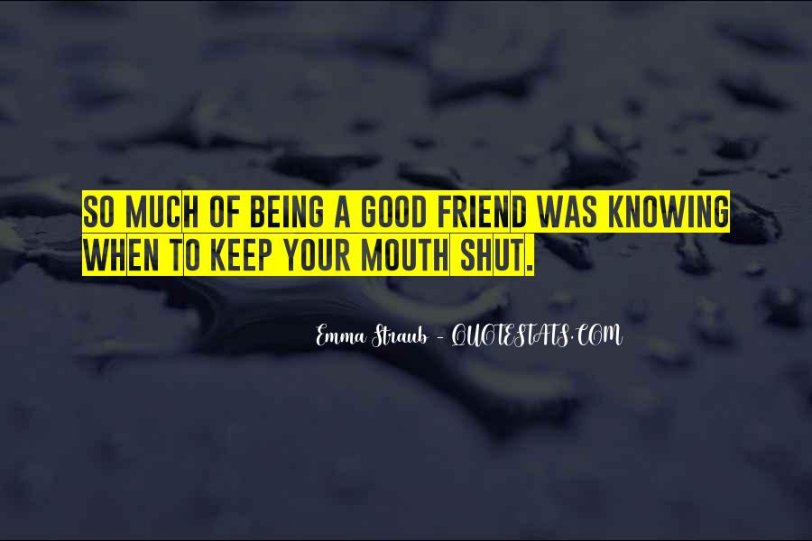 Not Knowing Friend Quotes #1431520