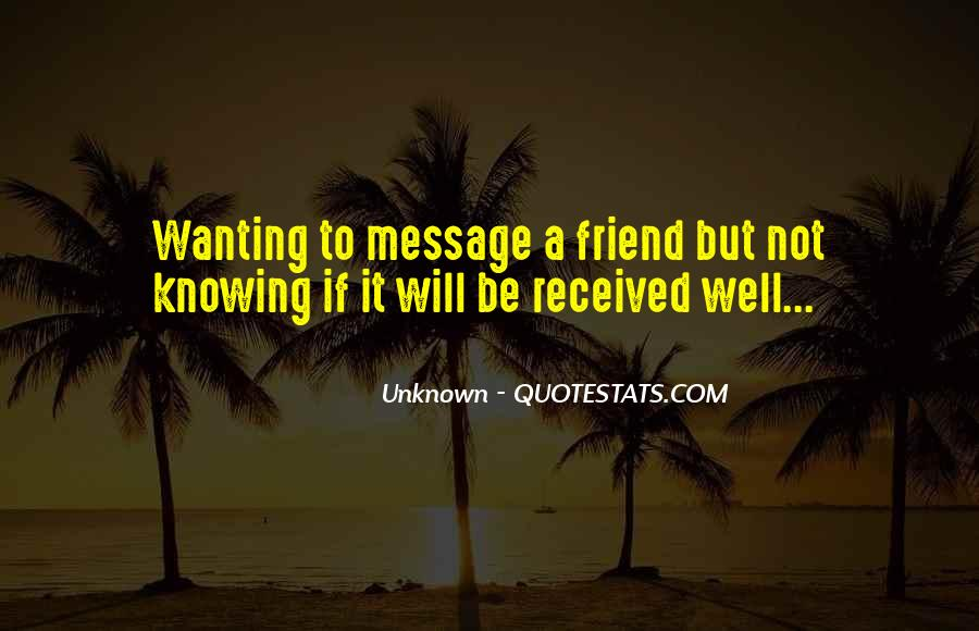 Not Knowing Friend Quotes #864916
