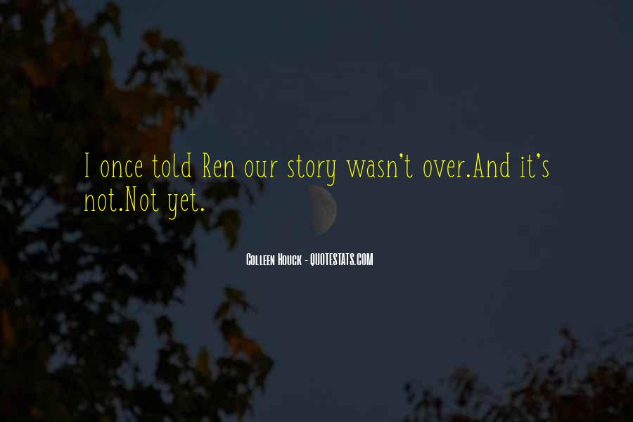 Not Over Yet Quotes #1314988