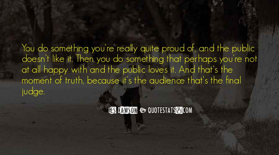 Not Proud Of You Quotes #1054078