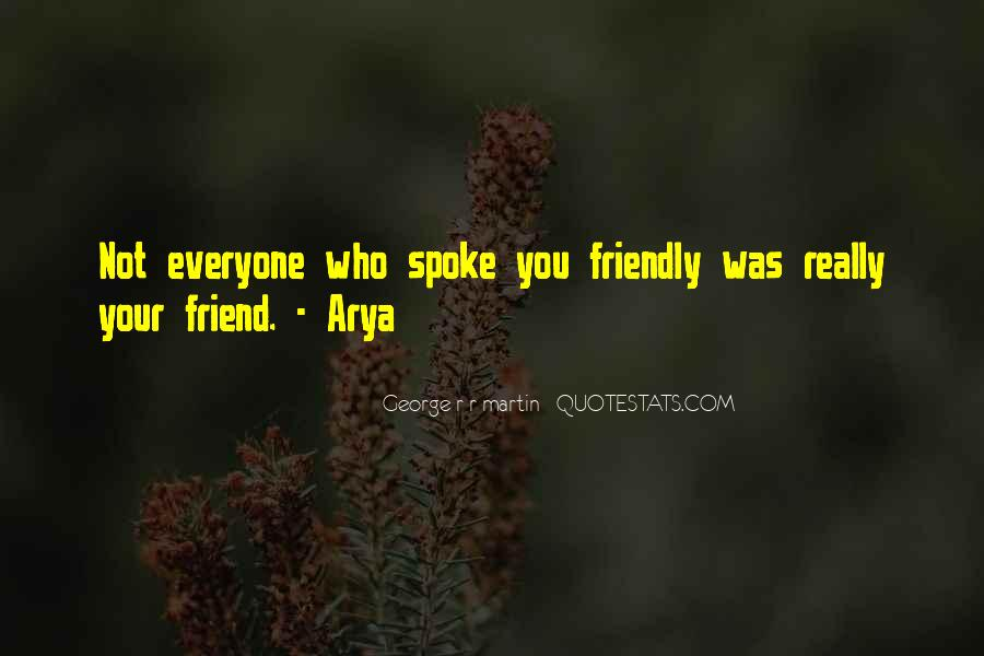 Not Really Your Friend Quotes #317947