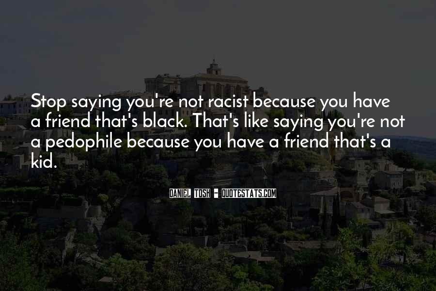 Not Really Your Friend Quotes #4166
