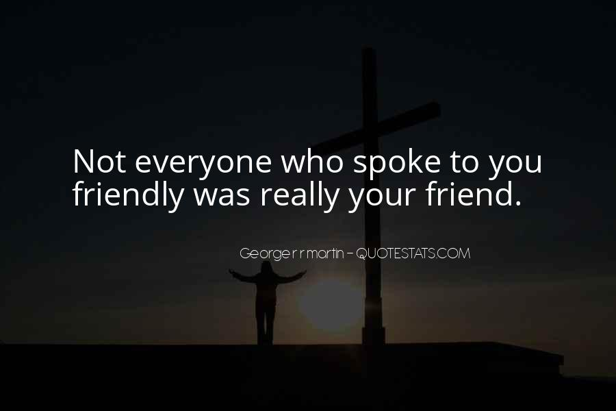 Not Really Your Friend Quotes #978616