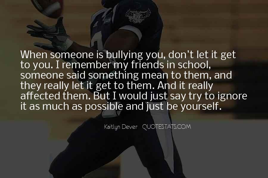 Quotes About Bullying At School #122592