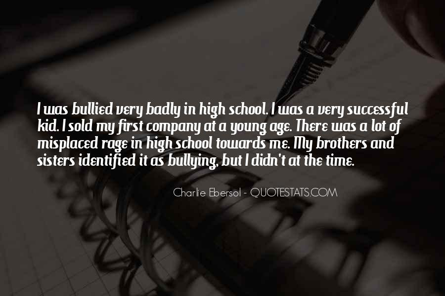 Quotes About Bullying At School #1763312