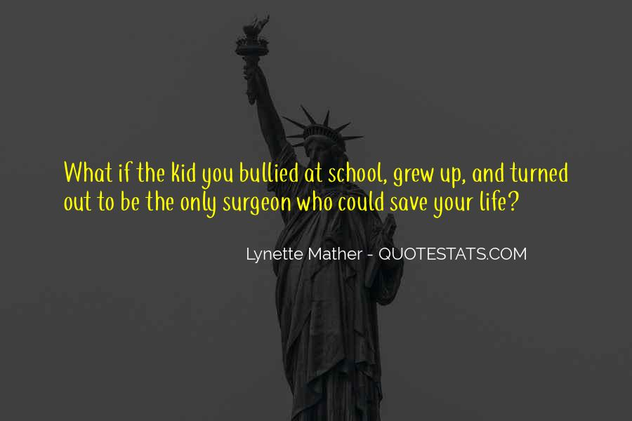 Quotes About Bullying At School #1794409