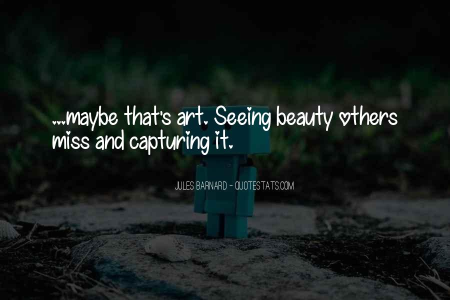 Not Seeing Beauty Quotes #246727