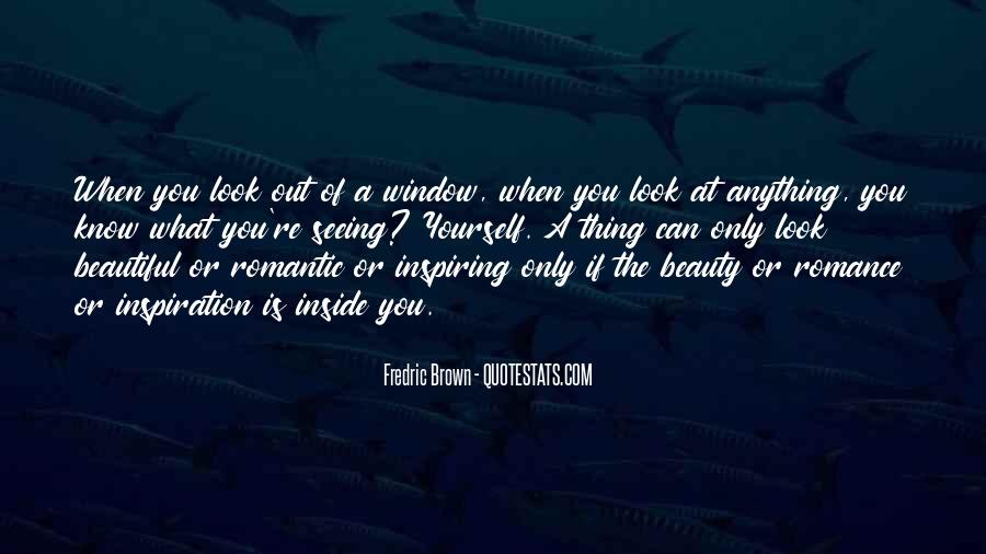 Not Seeing Beauty Quotes #273681