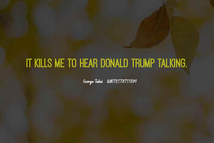 Not Talking To You Kills Me Quotes #1283805
