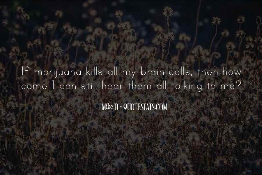 Not Talking To You Kills Me Quotes #1379630