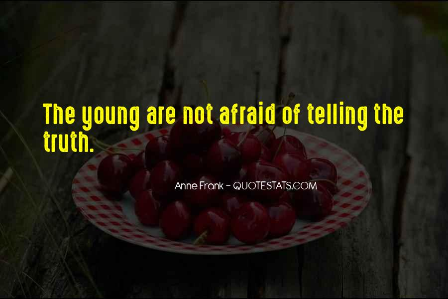 Not Telling Truth Quotes #1079212