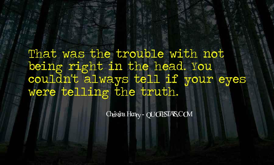 Not Telling Truth Quotes #166676