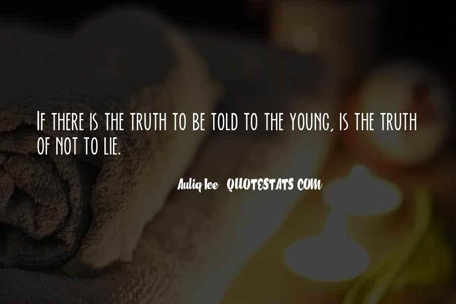 Not Telling Truth Quotes #289135