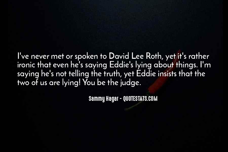 Not Telling Truth Quotes #292773