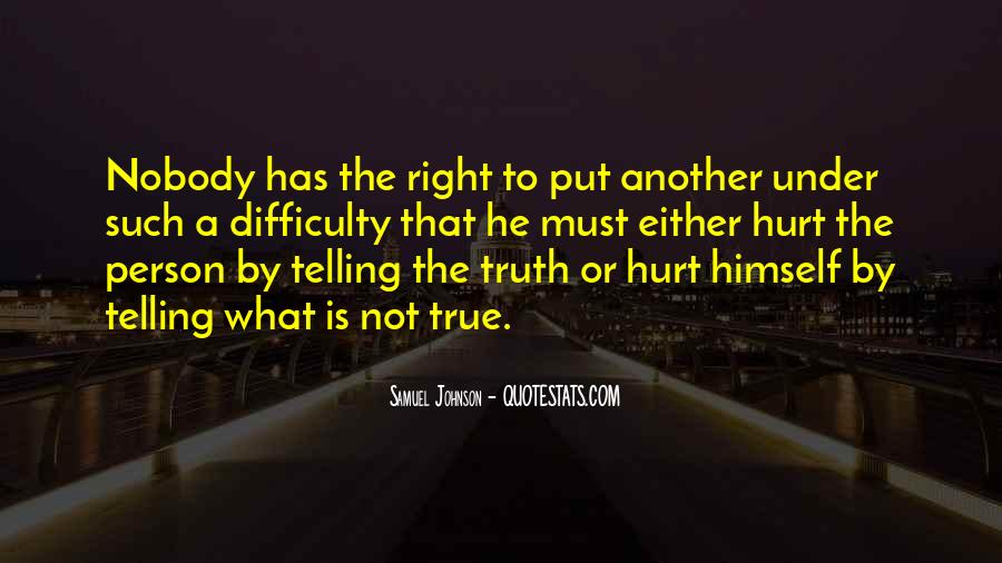Not Telling Truth Quotes #378988