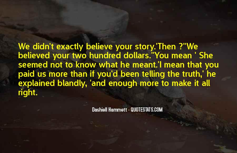 Not Telling Truth Quotes #402732