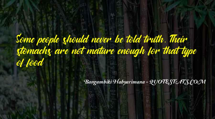 Not Telling Truth Quotes #432494
