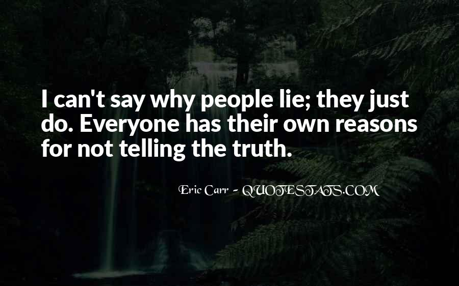 Not Telling Truth Quotes #455909