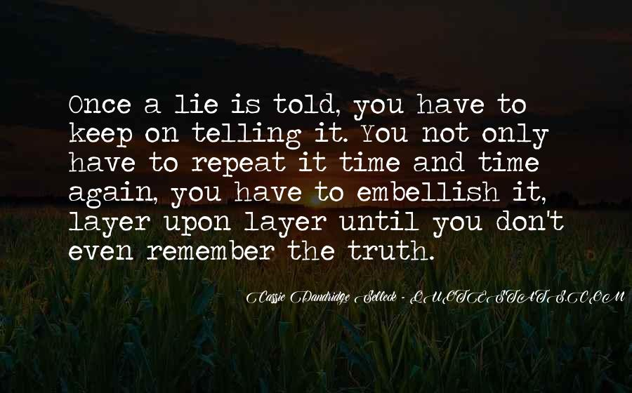 Not Telling Truth Quotes #465809