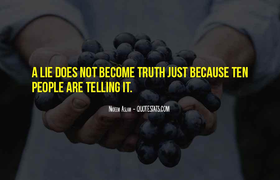 Not Telling Truth Quotes #467400