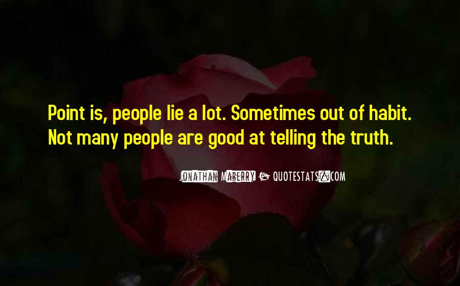 Not Telling Truth Quotes #504264