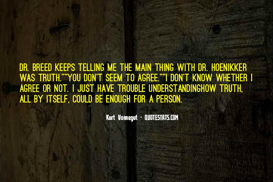 Not Telling Truth Quotes #506182