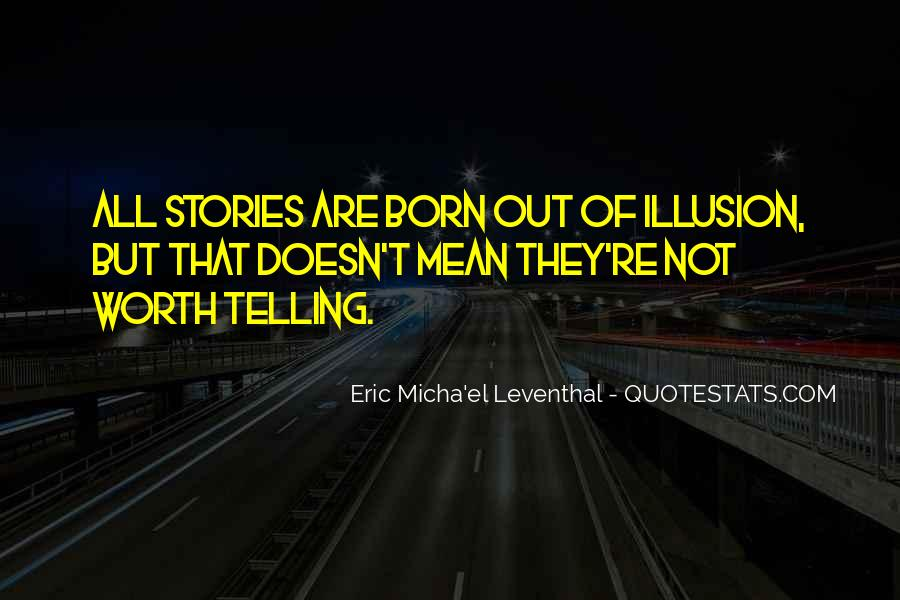 Not Telling Truth Quotes #596592